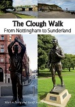 The Clough Walk - From Nottingham to Sunderland