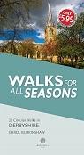 Walks for all Seasons: Derbyshire