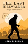 The Last Hillwalker - A sideways look at forty years in Britain's mountains