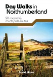 Day Walks in Northumberland - 20 coastal & countryside routes