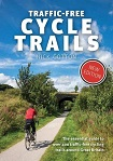 Traffic-Free Cycle Trails - The essential guide to over 400 traffic-free cycling trails around Great Britain