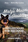 Misty's Mini Guides: Lakeland Walks for Big Dogs (North & West Cumbria)